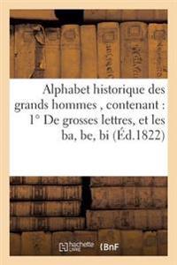 Alphabet Historique Des Grands Hommes, Contenant: 1 de Grosses Lettres, Et Les Ba, Be, Bi, Bo,