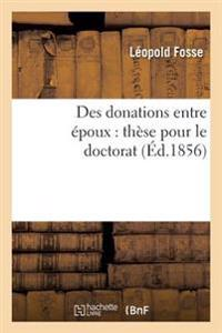 Des Donations Entre Epoux: These Pour Le Doctorat
