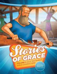 Stories of Grace Children's Curriculum V1: Old Testament Bible Characters