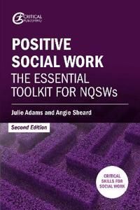 Positive Social Work: The Essential Toolkit for Nqsws