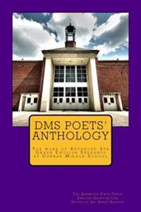 Dms Poets Anthology: The Work of Advanced 6th Grade English Students