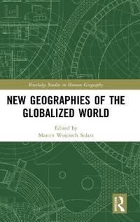 New Geographies of the Globalized World
