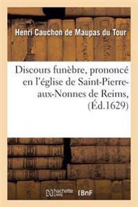 Discours Fun�bre, Prononc� En l'�glise de Saint-Pierre-Aux-Nonnes de Reims, Le XIE Jour