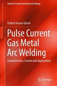 Pulse Current Gas Metal Arc Welding