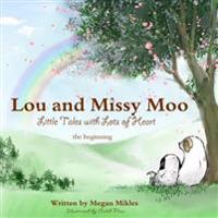 Lou and Missy Moo: The Beginning