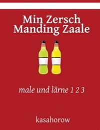 Min Zersch Manding Zaale: Male Und Larne 1 2 3