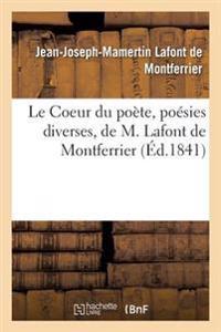 Le Coeur Du Poete, Poesies Diverses, de M. LaFont de Montferrier