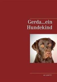 Gerda ..ein Hundekind erzählt
