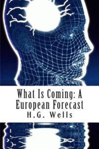 What Is Coming: A European Forecast