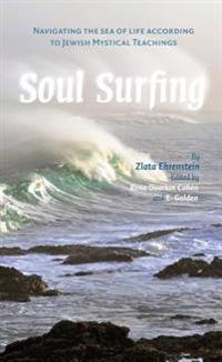 Soul Surfing: Navigating the Sea of Life According to Jewish Mystical Teachings