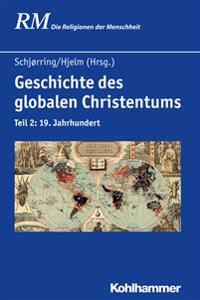 Geschichte Des Globalen Christentums: Teil 2: 19. Jahrhundert