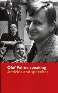 Olof Palme speaking : articles and speeches