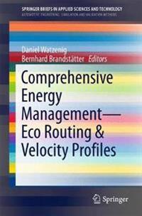 Comprehensive Energy Management - Eco Routing & Velocity Profiles
