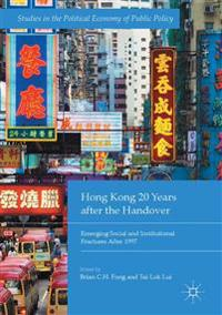 Hong Kong 20 Years After the Handover: Emerging Social and Institutional Fractures After 1997