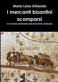 I Mercanti Bizantini Scomparsi