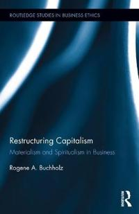 Restructuring Capitalism: Materialism and Spiritualism in Business