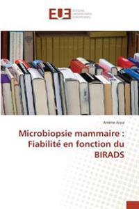 Microbiopsie mammaire : Fiabilite´ en fonction du BIRADS