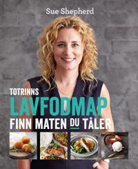Totrinns lavFODMAP; finn maten du tåler - Sue Sheperd | Ridgeroadrun.org