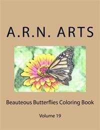 Beauteous Butterflies Coloring Book: Volume 19