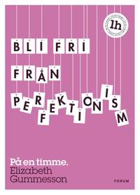 Bli fri från perfektionism