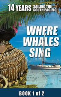 Where Whales Sing: Book 1 of 2