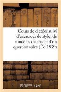 Cours de Dictees Suivi D'Exercices de Style, de Modeles D'Actes Et D'Un Questionnaire