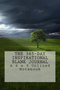 The 365-Day Inspirational Blank Journal: A 6 X 9 Unlined Notebook