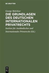 Die Grundlagen Des Deutschen Internationalen Privatrechts