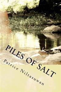Piles of Salt: A Life Narrative of Civil War, Refugeeism, and Sociopolitical Transnationalism