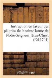 Instruction En Faveur Des Pelerins de La Sainte Larme de Notre-Seigneur Jesus-Christ