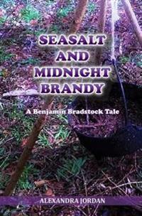 Seasalt and Midnight Brandy: A Benjamin Bradstock Tale