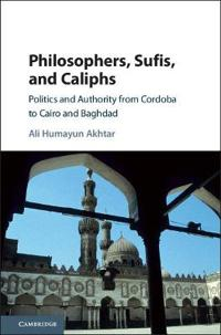 Philosophers, Sufis, and Caliphs