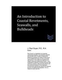 An Introduction to Coastal Revetments, Seawalls, and Bulkheads