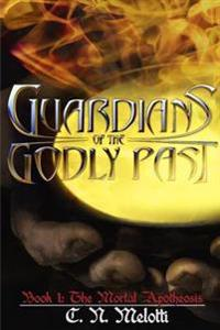 Guardians of the Godly Past