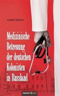 Medizinische Betreuung Der Deutschen Kolonisten in Russland