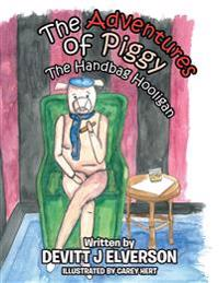 The Adventures of Piggy: The Handbag Hooligan