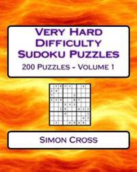 Very Hard Difficulty Sudoku Puzzles Volume 1: 200 Very Hard Sudoku Puzzles for Advanced Players