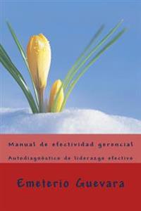 Manual de Efectividad Gerencial: Autodiagnostico de Liderazgo