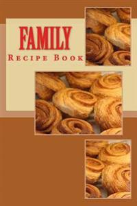 Family Recipe Book: Keep Your Recipes Organized