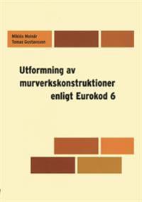 Utformning av murverkskonstruktioner enligt Eurokod 6