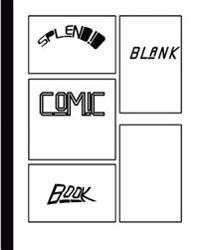 Splendid Blank Comic Book: Splendid Blank Comic Book: 8 X 10, 120 Pages, Comic Sheet, for Drawing Your Own Comics, Stimulate Your Imagination and