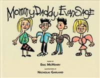 Mommy Daddy Evan Sage