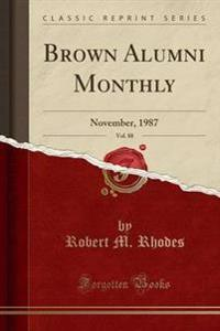 Brown Alumni Monthly, Vol. 88