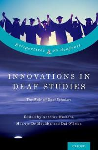 Innovations in Deaf Studies
