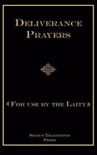 Deliverance Prayers: For Use by the Laity