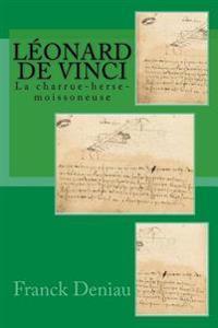 Leonard de Vinci: La Herse-Moissoneuse