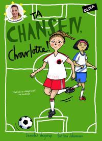 Ta chansen, Charlotte!
