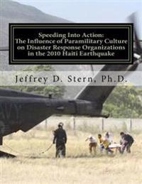 Speeding Into Action: The Influence of Paramilitary Culture on Disaster Response Organizations in the 2010 Haiti Earthquake