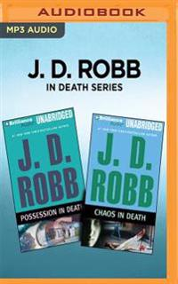 J. D. Robb in Death Series - Possession in Death & Chaos in Death