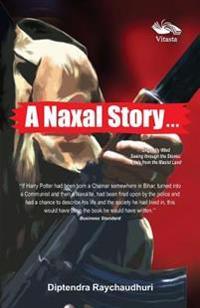 A Naxal Story